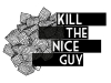 Kill the Nice Guy